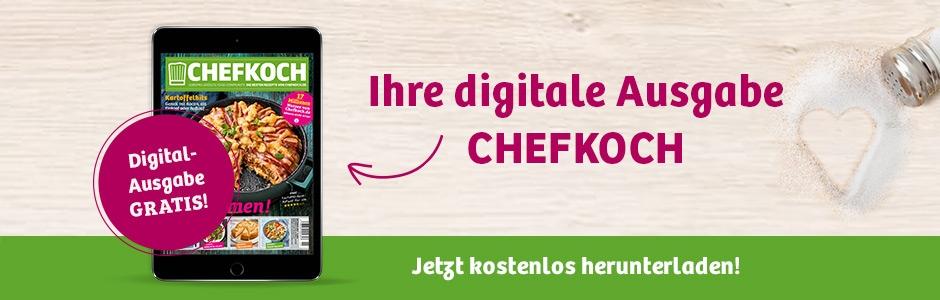 Jetzt die aktuelle Ausgabe von Chefkoch digital lesen