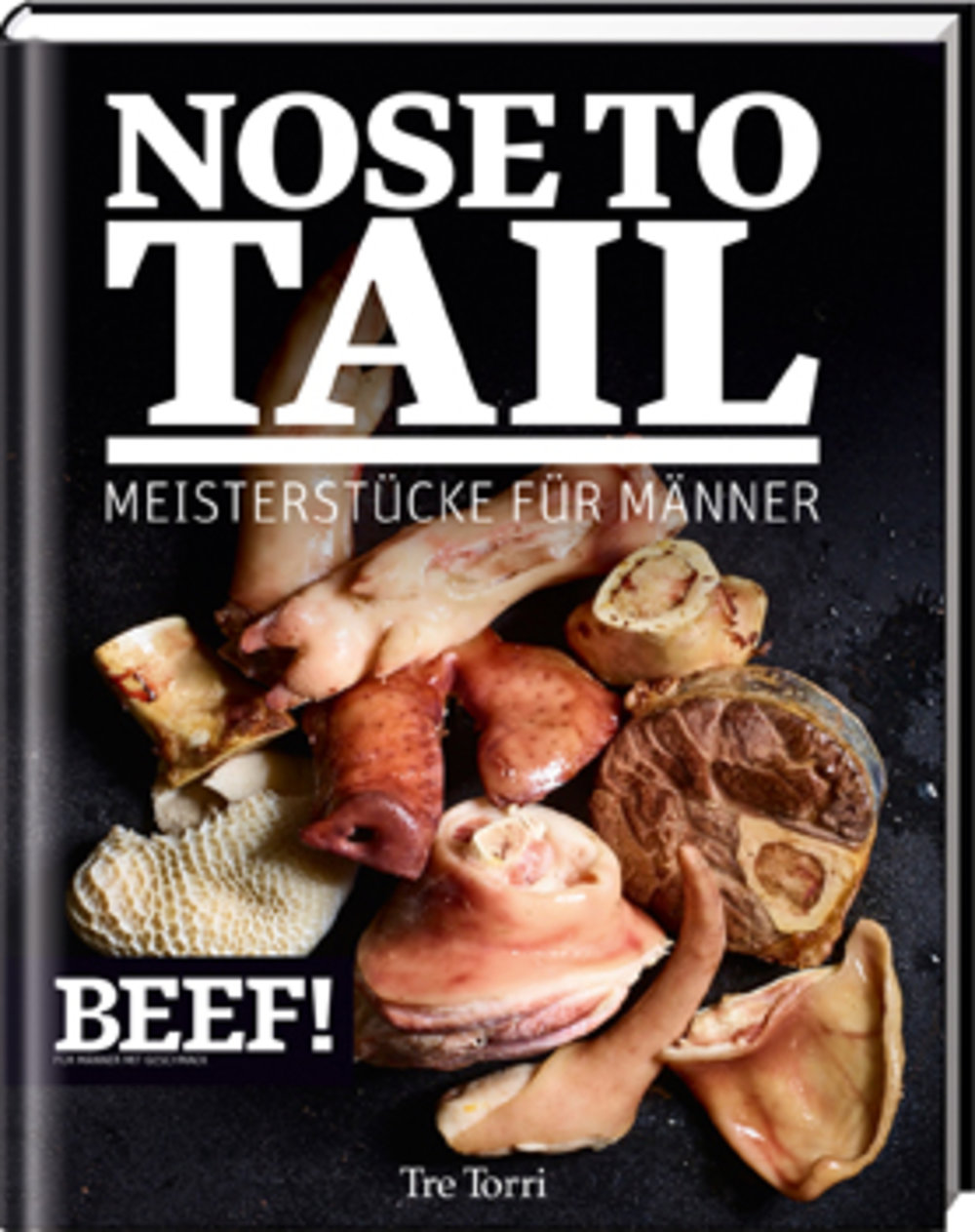"BEEF! Kochbuch ""NOSE TO TAIL"""